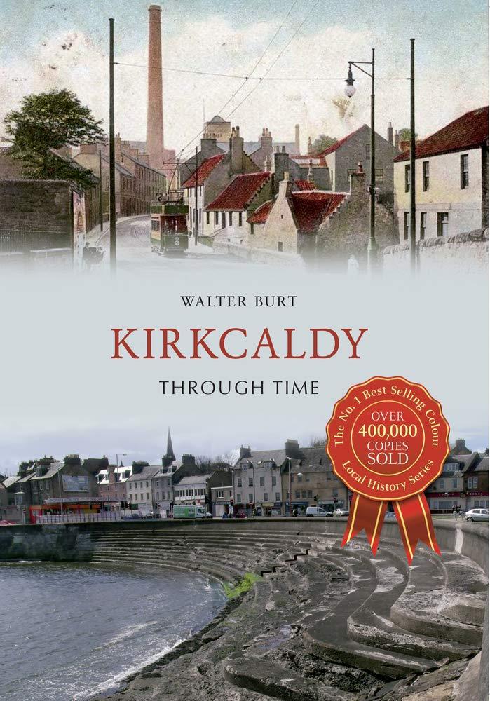 Download Kirkcaldy Through Time PDF