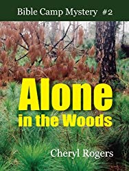 Alone in the Woods (Bible Camp Mystery Book 2)