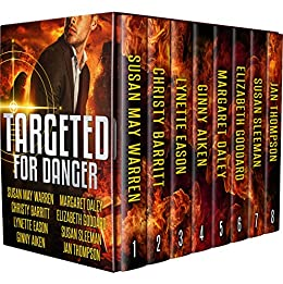 Targeted for Danger: Eight Christian Romantic Suspense Novellas by [Warren, Susan May, Barritt, Christy, Eason, Lynette, Aiken, Ginny, Daley, Margaret, Goddard, Elizabeth, Sleeman, Susan, Thompson, Jan]