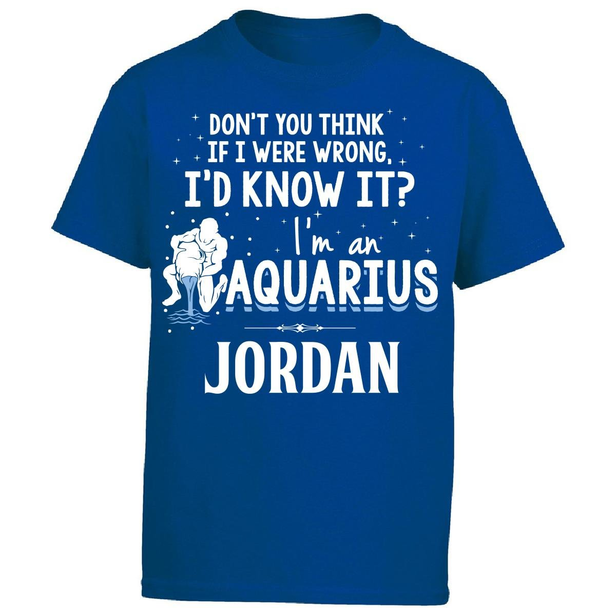 I'd Know It I'm an Aquarius Woman Named Jordan Gift - Boy Boys T-Shirt