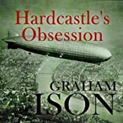 Hardcastle's Obsession: Hardcastle Series, Book 9 | Graham Ison