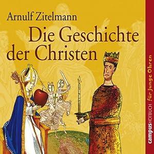 Die Geschichte der Christen Hörbuch