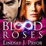 Blood Roses: Blackthorn, Book 2 | Lindsay J. Pryor