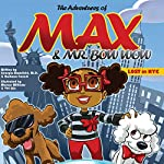 The Adventures of Max and Mr. Bow Wow: Lost in New York City | Georgia Bromfield,Rashaun Forrest