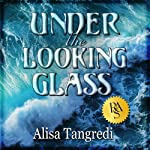 Under the Looking Glass | Alisa Tangredi