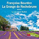 La Grange de Rochebrune Audiobook by Françoise Bourdon Narrated by Henri Boillot