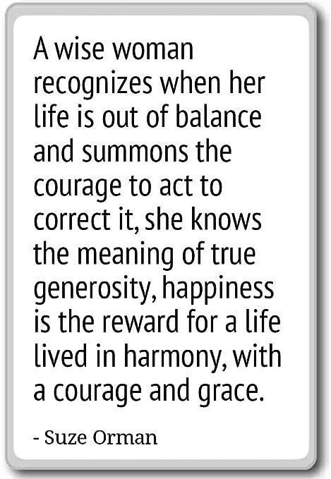 Una mujer sabia reconoce cuando su vida está fuera de... - Suze ...