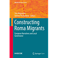 Constructing Roma Migrants: European Narratives and Local Governance (IMISCOE Research Series)
