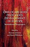 Childcare and Preschool Development in Europe 9780230537446