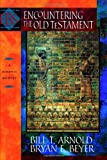 Encountering the Old Testament : A Christian Survey, Arnold, 0801002648
