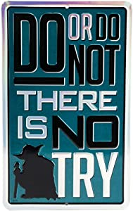 Open Road Brands Star Wars Do Or Do Not, There is No Try Embossed Tin Metal Wall Art Sign - an Officially Licensed Product Great Addition to Add What You Love to Your Home/Garage Décor