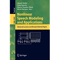 Nonlinear Speech Modeling and Applications: Advanced Lectures and Revised Selected Papers (Lecture Notes in Computer…