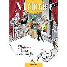 Mélusine – tome 4 - HISTOIRES A LIRE AU COIN DU FEU (French Edition)