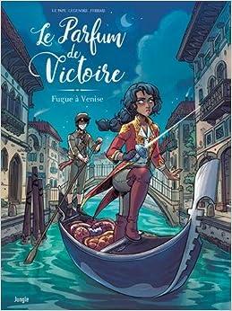 Le parfum de Victoire, Tome 1 : Fugue à Venise