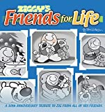 Ziggy's Friends For Life:  A 30th Anniversary Tribute To Zig From All Of His Friends