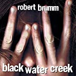 Black Water Creek | Robert Brumm