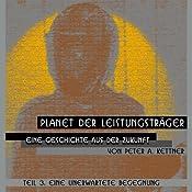 Eine unerwartete Begegnung (Planet der Leistungsträger 3) | Peter A. Kettner