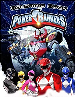 Power Rangers coloring book: This amazing coloring book will make ...