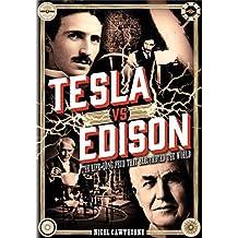 Tesla vs Edison: The Life-Long Feud that Electrified the World