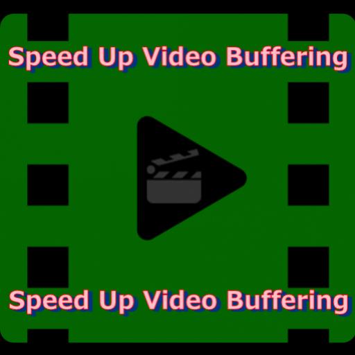 Speed Up Video Buffering