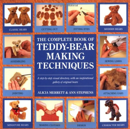 The Complete Book of Teddy-Bear Making Techniques, Merritt A