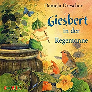 Giesbert in der Regentonne Hörbuch