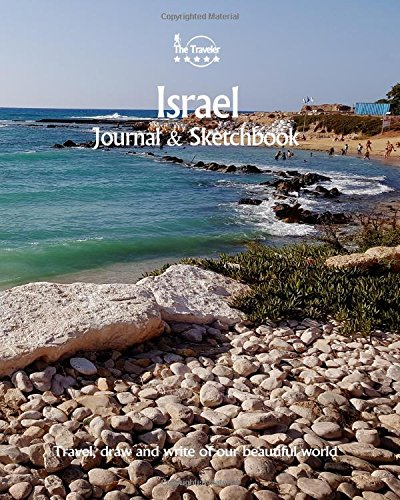 Read Online Israel Journal & Sketchbook: Travel, Draw and Write of our Beautiful World (Sketchbooks & Journals / 8X10 Inch 170 Pages) (Volume 66) pdf epub