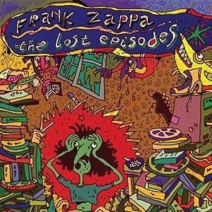 Frank Zappa The Lost Episodes Amazon Com Music