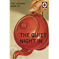The Ladybird Book of The Quiet Night In (Ladybirds for Grown-Ups)