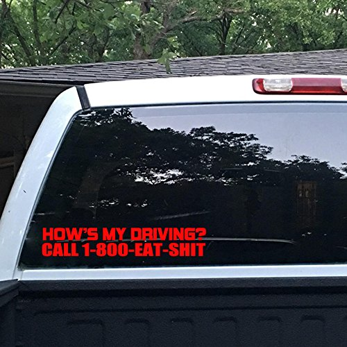 MountainValleyClimber Hows My Driving Call 1-800-Eat-Shit Sticker LARGE Funny JDM Car Truck Bumper -