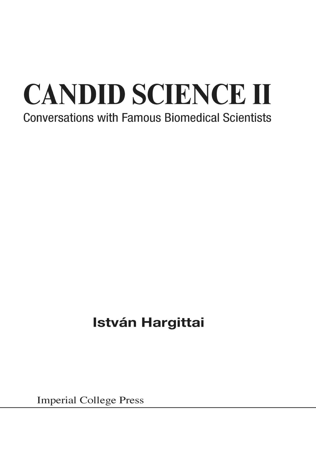 Candid Science II: Conversations with Famous Biomedical Scientists (Pt.2)