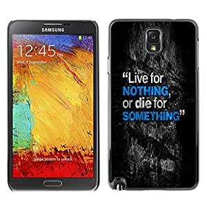 Qstar Arte & diseño plástico duro Fundas Cover Cubre Hard Case Cover para SAMSUNG Galaxy Note 3 III / N9000 / N9005 ( Live Die Something Nothing Inspiring Text)