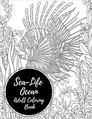 Amazon Com Sea Life Ocean Adult Coloring Book Large Stress