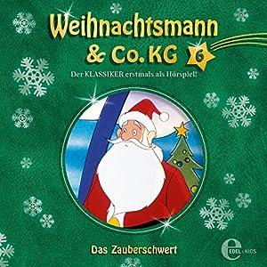 Das Zauberschwert (Weihnachtsmann & Co. KG 6) Hörspiel