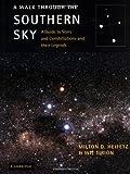 A Walk Through the Southern Sky, Milton D. Heifetz and Wil Tirion, 0521665140