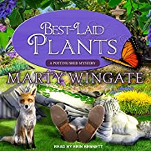 Best-Laid Plants: A Potting Shed Mystery Audiobook by Marty Wingate Narrated by Erin Bennett