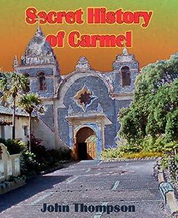 Secret History Of Carmel