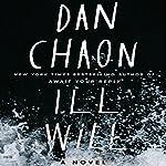 Ill Will: A Novel | Dan Chaon