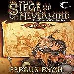 The Siege of Mt. Nevermind: Dragonlance: The Chaos War, Book 5 | Fergus Ryan