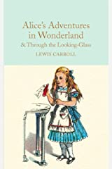 Alice's Adventures in Wonderland & Through the Looking-Glass: And What Alice Found There (Macmillan Collector's Library) Hardcover