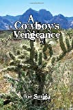 A Cowboy's Vengeance, Joe Smiga, 1453510958