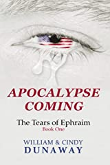 Apocalypse Coming: A Novel of Tribulation and Survival (The Tears of Ephraim) Paperback