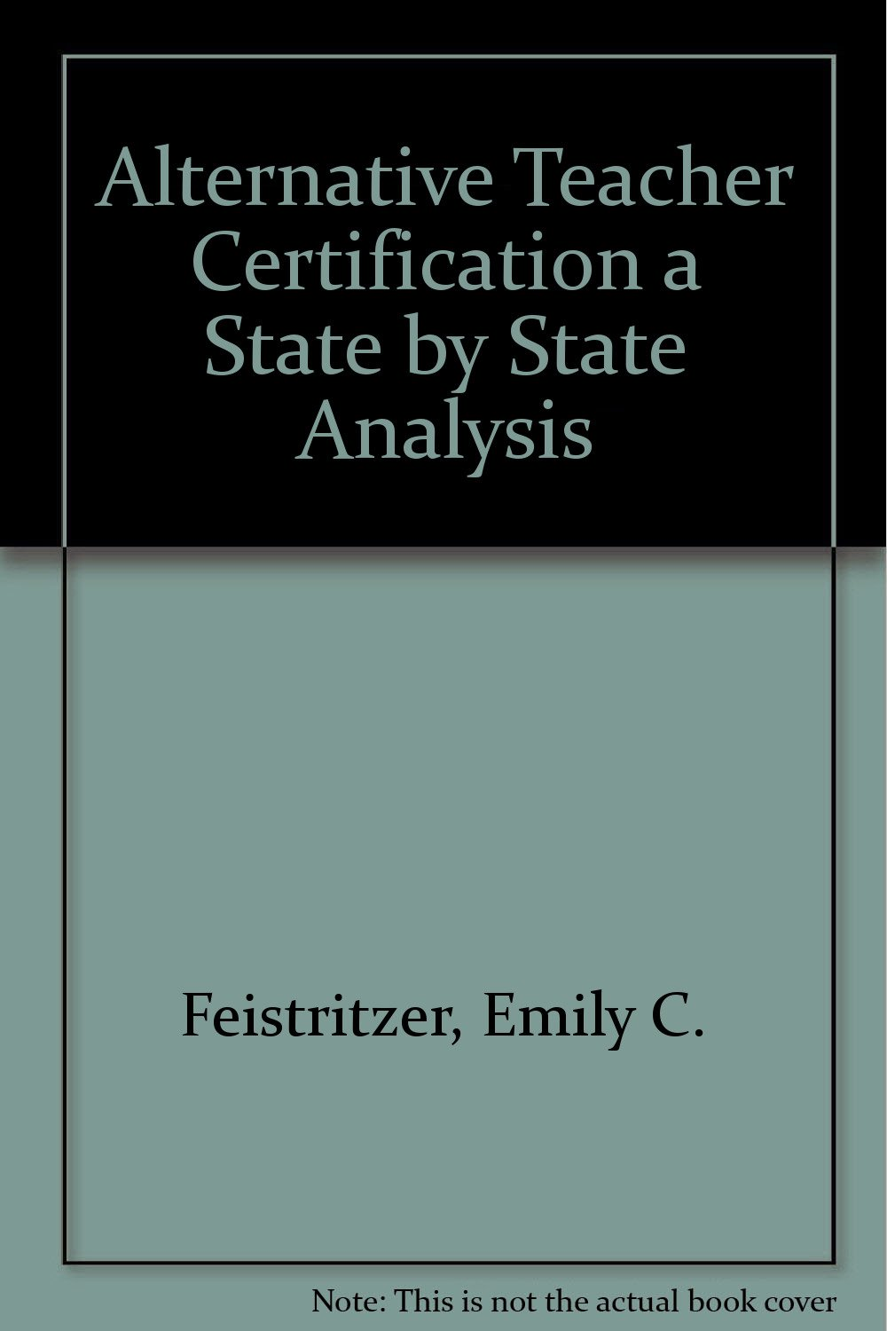 Alternative Teacher Certification A State By State Analysis Amazon