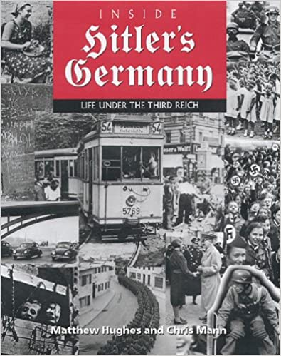 Inside Hitlers Germany: Life Under the Third Reich (Photographic Histories) 2nd Edition