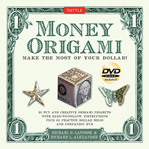 Money Origami Kit: Make the Most of Your Dollar: Origami Book with 60 Origami Paper Dollars, 21 Projects and Instructional DVD