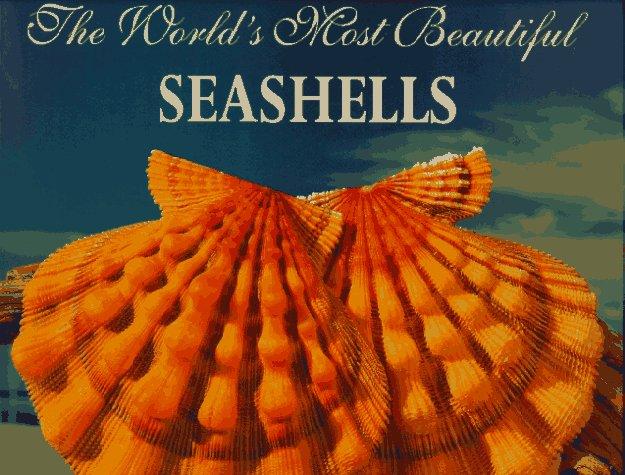 - The World's Most Beautiful Seashells (Worlds Most Series)