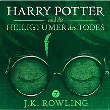Harry Potter und die Heiligtümer des Todes (Harry Potter 7) [Harry Potter and the Deathly Hallows]