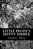 Little Prudy's Dotty Dimple, Sophie May, 1490587101