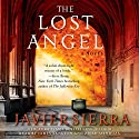 The Lost Angel: A Novel Audiobook by Javier Sierra Narrated by James Langton, Zilah Mendoza