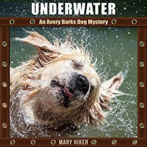 Underwater: An Avery Barks Dog Mystery Audiobook